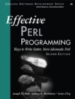 Image for Effective Perl programming  : ways to write better, more idiomatic Perl