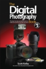 Image for The digital photography book  : the step-by-step secrets for how to make your photos look like the pros'!Vol. 2