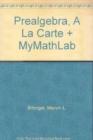 Image for Prealgebra, A La Carte + MyMathLab