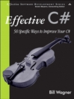 Image for Effective C#: 50 Specific Ways to Improve Your C#