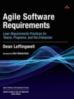 Image for Agile software requirements  : lean requirements practices for teams, programs, and the enterprise