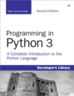 Image for Programming in Python 3  : a complete introduction to the Python 3.1 language