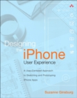 Image for Designing the iPhone user experience  : a user-centered approach to sketching and prototyping iPhone apps