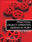 Image for Practical object-oriented design in Ruby  : an agile primer