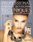 Image for Professional portrait retouching techniques  : for photographers using Photoshop