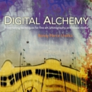 Image for Digital alchemy  : printmaking techniques for fine art, photography, and mixed media