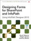 Image for Designing forms for Microsoft Office InfoPath and Forms Services 2010