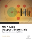 Image for Apple Pro Training Series : OS X Lion Support Essentials: Supporting and Troubleshooting OS X Lion