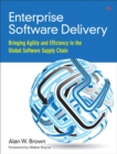 Image for Enterprise software delivery  : bringing agility and efficiency to the global software supply chain