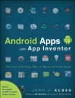 Image for Android apps with app inventor  : the fast and easy way to build Android apps