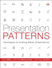 Image for Presentation patterns  : techniques for crafting better presentations