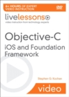 Image for Objective-C Programming : iOS and the Foundation Framework LiveLessons (video DVD)