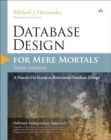 Image for Database design for mere mortals  : a hands-on guide to relational database design