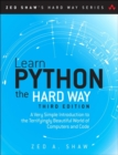 Image for Learn Python the hard way  : a very simple introduction to the terrifyingly beautiful world of computers and code