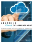 Image for Learning iCloud data management  : a hands-on guide to structuring data for iOS and OS X