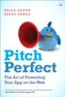 Image for Pitch perfect  : the art of promoting your app on the Web