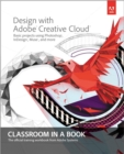 Image for Design with Adobe Creative Cloud  : basic projects using Photoshop, InDesign, Muse, and more