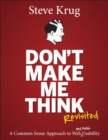 Image for Don't make me think, revisited  : a common sense approach to web usability