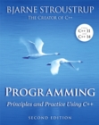 Image for Programming  : principles and practice using C++