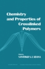Image for Chemistry and Properties of Crosslinked Polymers