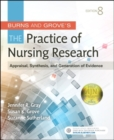 Image for Burns and Grove's the practice of nursing research  : appraisal, synthesis, and generation of evidence