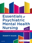 Image for Essentials of psychiatric mental health nursing  : a communication approach to evidence-based care