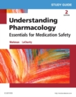 Image for Understanding pharmacology, essentials for medication safety, second edition, M. Linda Workman, Linda LaCharity: Study guide