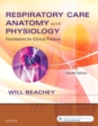 Image for Respiratory care anatomy and physiology  : foundations for clinical practice