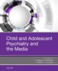 Image for Child and adolescent psychiatry and the media