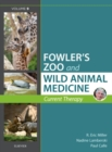 Image for Fowler's zoo and wild animal medicine  : current therapyVolume 9