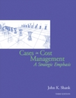 Image for Cases in Cost Management : A Strategic Emphasis