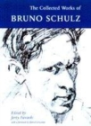 Image for The collected works of Bruno Schulz