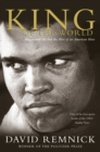 Image for King of the world  : Muhammad Ali and the rise of an American hero