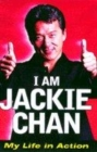 Image for I am Jackie Chan  : my life in action