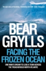 Image for Facing the frozen ocean  : one man's dream to lead a team across the treacherous North Atlantic