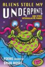 Image for Aliens stole my underpants and other intergalactic poems