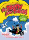 Image for The truth about teachers  : hilarious rhymes