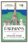 Image for Parisians  : an adventure history of Paris