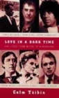 Image for Love in a dark time  : gay lives from Wilde to Almodâovar