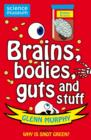 Image for Brains, bodies, guts and stuff