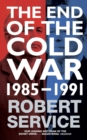 Image for The end of the Cold War  : 1985-1991