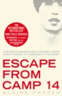 Image for Escape from Camp 14  : one man's remarkable odyssey from North Korea to freedom in the West