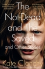 Image for The not-dead and the saved and other stories