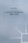 Image for A history of Britain, 1885-1939