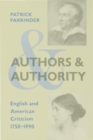 Image for Authors and Authority : English and American Criticism 1750-1990
