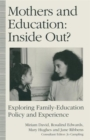 Image for Mothers and Education: Inside Out? : Exploring Family-Education Policy And Experience