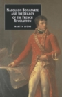 Image for Napolean Bonaparte and the legacy of the French Revolution