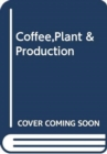 Image for Coffee,Plant & Production