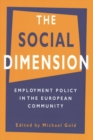 Image for The Social Dimension : Employment Policy in the European Community