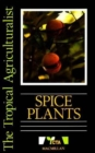 Image for The Tropical Agriculturalist Spice Plants